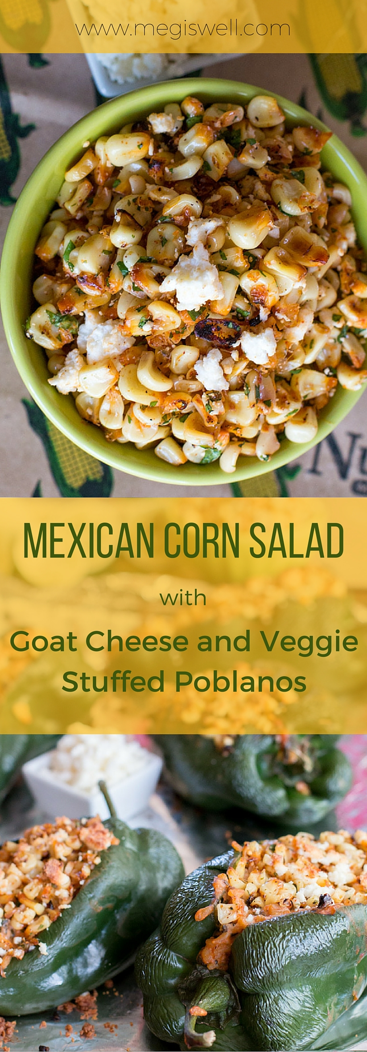 The spicy, sweet, and salty flavors in this Mexican Corn Salad pair perfectly with the smokiness of Goat Cheese and Veggie Stuffed Poblanos | www.megiswell.com