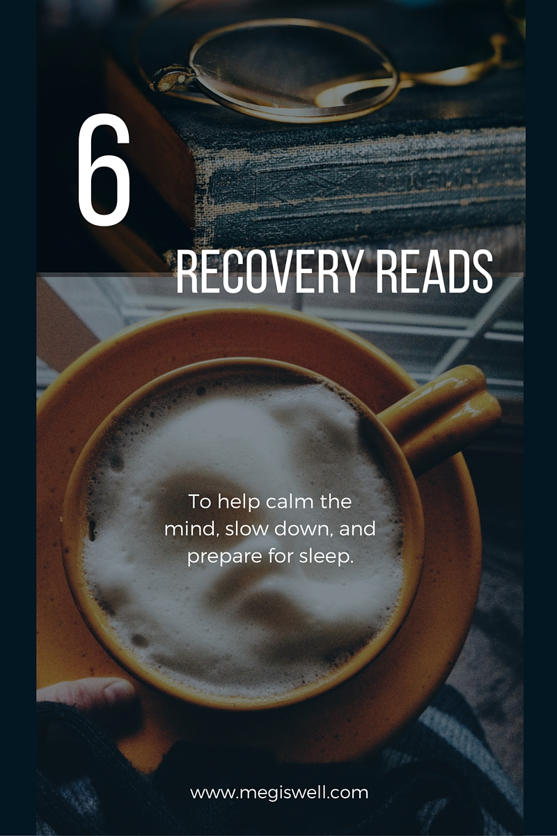 Recovery Reads to help calm the mind, slow down, and prepare for sleep. | www.megiswell.com