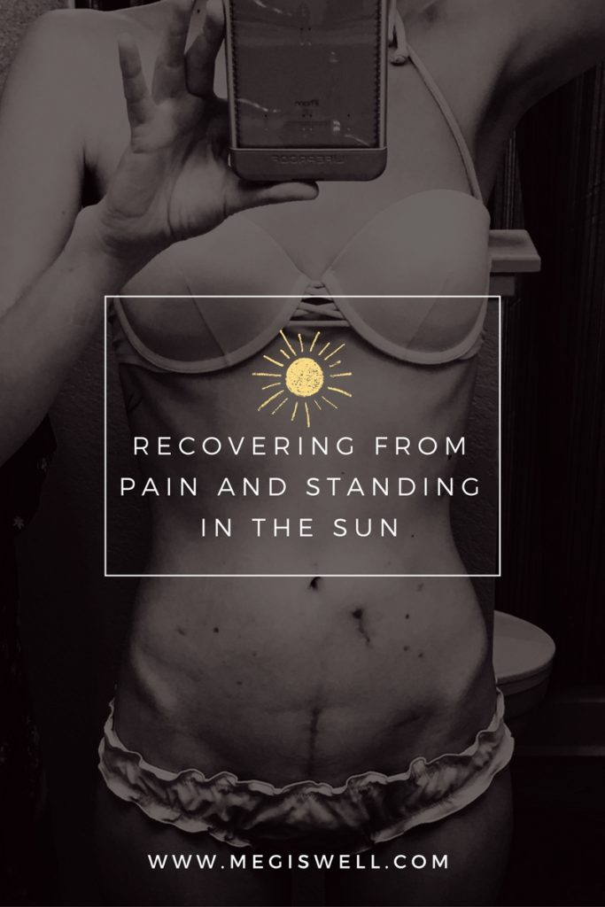 Recovering from Pain and Standing in the Sun | www.megiswell.com