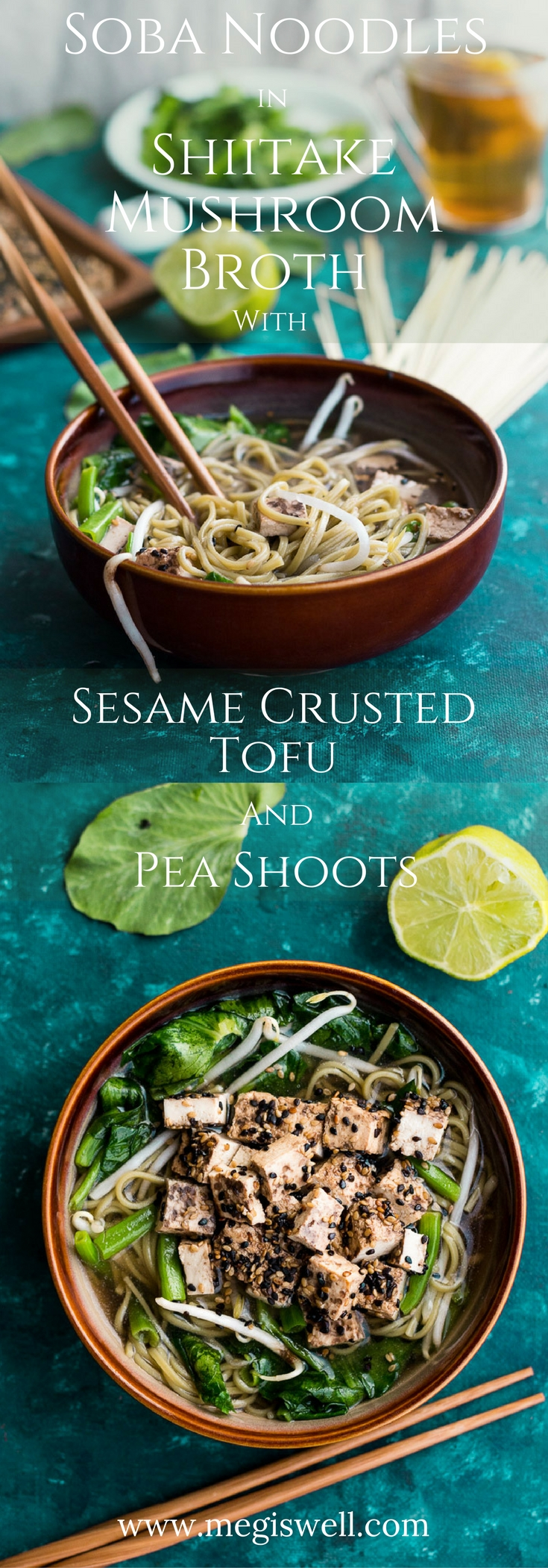 Soba Noodles in Shiitake Mushroom Broth with Sesame Crusted Tofu and Pea Shoots has a simple, fast, and flavorful broth that serves as the base of this delicious, healthy, and vegetarian dish.   www.megiswell.com