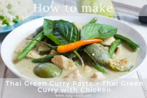 How to make Thai green curry paste + Thai Green Curry with Chicken