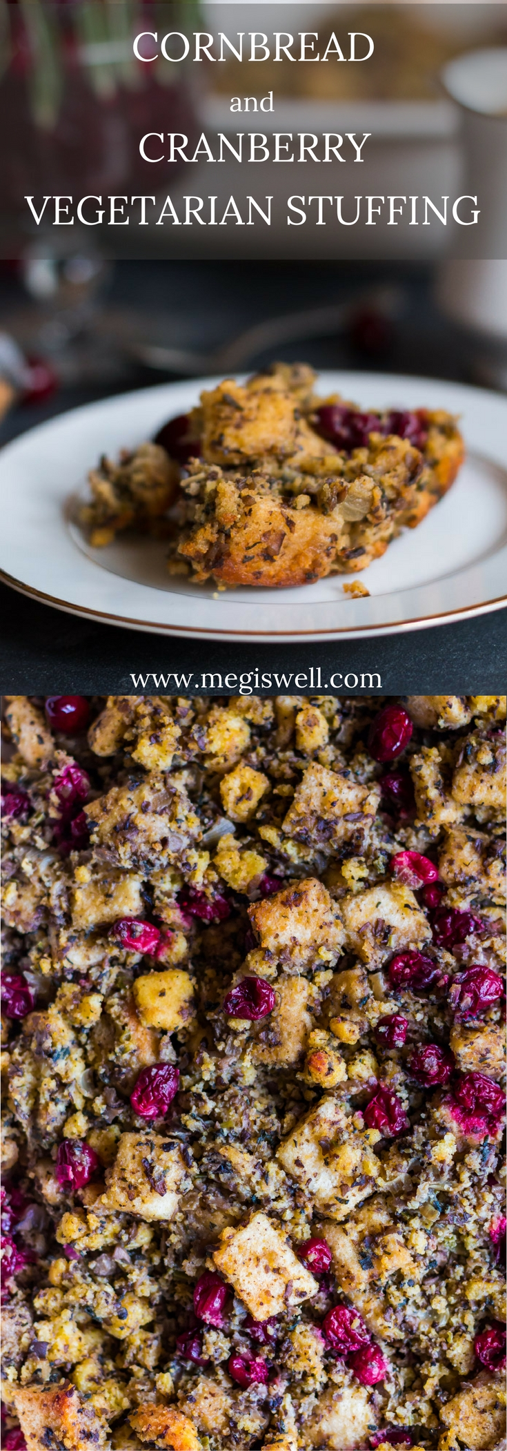 This Cornbread and Cranberry Vegetarian Stuffing is a remake of the classic traditional sausage stuffing, with mushrooms and sage providing the savory umami flavor base that pops from tart cranberries compliment. | #Thanksgiving #holidays | www.megiswell.com