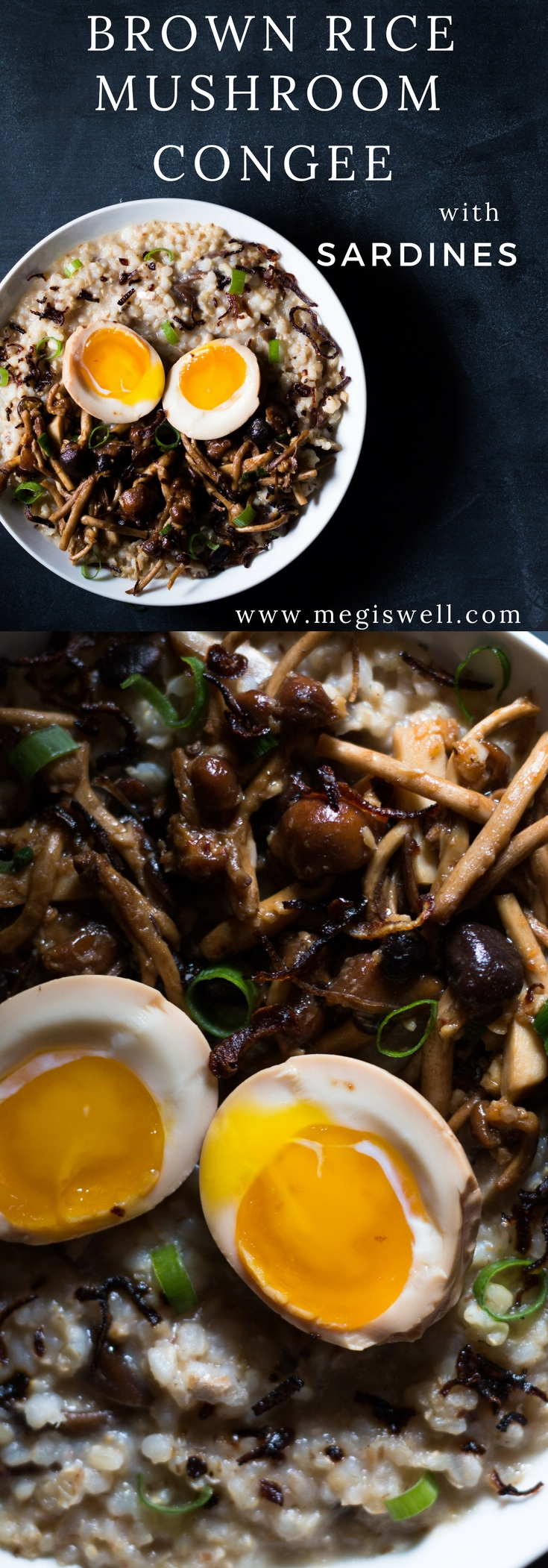 Brown Rice Mushroom Congee with Sardines | Topped with stir-fried mushrooms, a soft-boiled egg, and fried shallots, this is the ultimate savory breakfast that also works for lunch or dinner. #porridge #congee #healthy #breakfast #sardines #mushrooms | www.megiswell.com