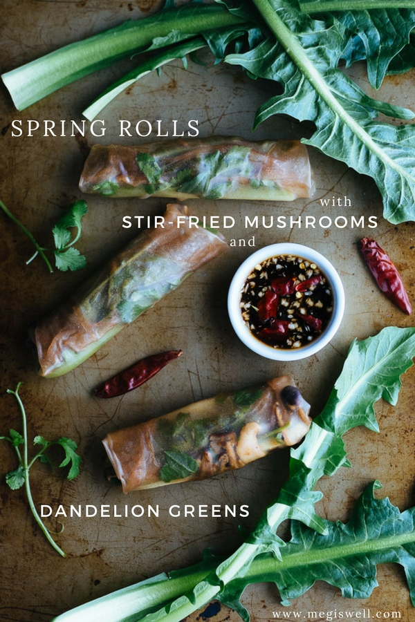 These Spring Rolls with Stir Fried Mushrooms and Dandelion Greens make an easy, flavorful, and fresh side, snack, or lunch. #vietnamesefood #springrolls #mushrooms #dandeliongreens #sidedish #snack | www.megiswell.com