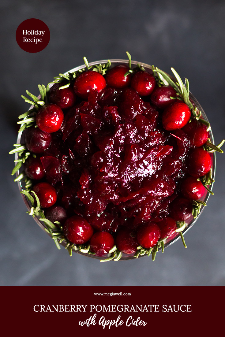 This homemade Cranberry Pomegranate Sauce with Apple Cider gets its sharp sweet and tart combo from apple cider, orange juice, pomegranates, and bourbon. | Thanksgiving | Christmas | Holidays #homemadecranberrysauce #thanksgivingrecipe #christmasrecipe #holidayrecipe | www.megiswell.com